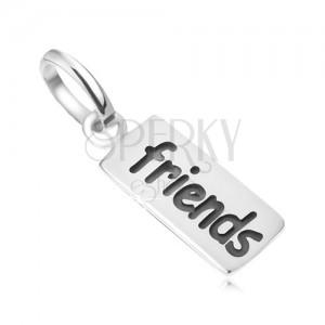 Tábla Friends felirattal, medál 925 ezüstből