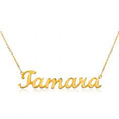 585 arany állítható nyaklánc Tamara névvel, finom csillogó lánc