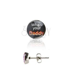 Nemesacél fülbevaló - Who is your Daddy logó