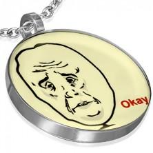 MEME FACE medál acélból - OKAY